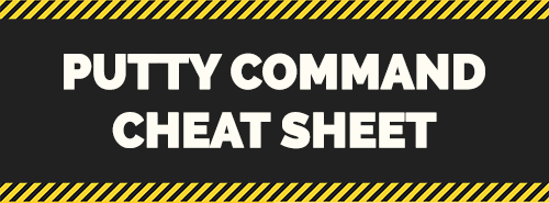 Putty Command Line Cheat Sheet For Basic Linux SSH
