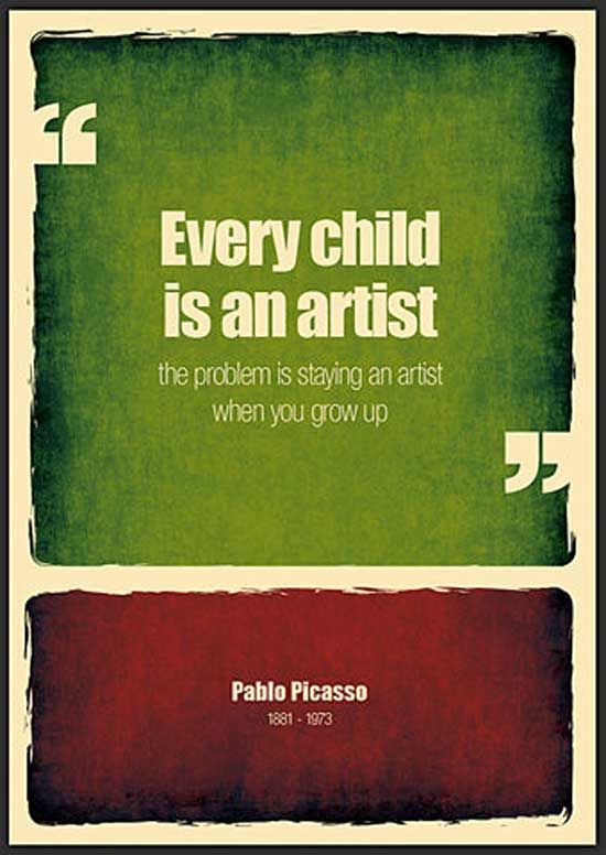 Pablo Picasso Every Child Is an Artist Quote